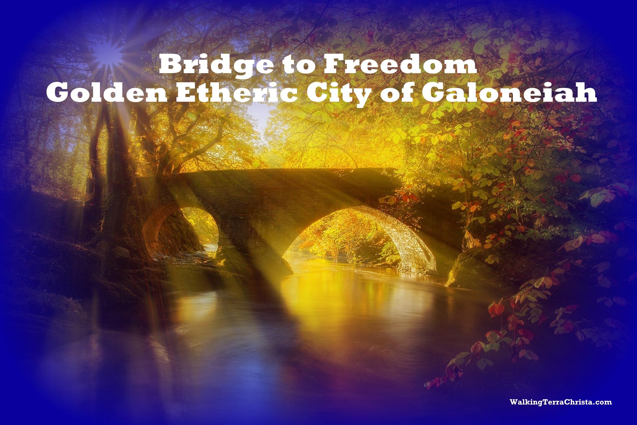 Galoneiah Bridge to Freedom